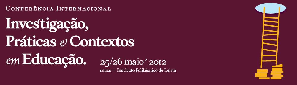 Conferência Internacional de Investigação, Práticas e Contextos em Educação